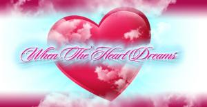 When the Heart Dreams